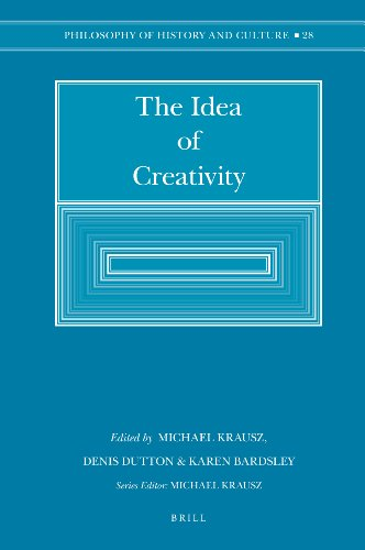 The Idea of Creativity (Philosophy of History and Culture, 28): KRAUSZ, Michael, Dennis DUTTON, ...