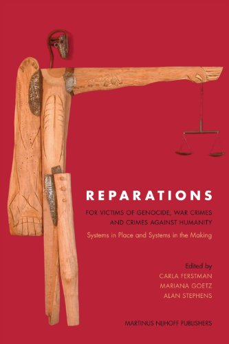 Reparations for Victims of Genocide, War Crimes and Crimes against Humanity: Carla Ferstman, ...