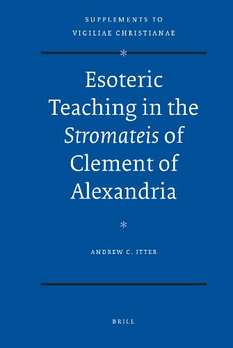 9789004174825: Esoteric Teaching in the Stromateis of Clement of Alexandria (Supplements to Vigiliae Christianae)
