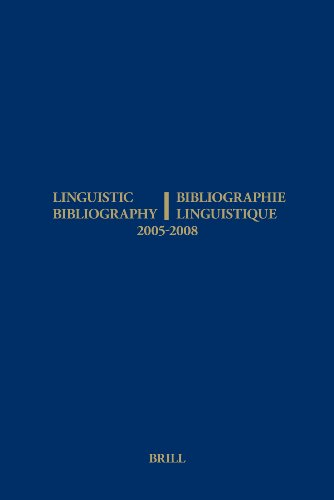 Linguistic Bibliography for the Years 2005 - 2008 / Bibliographie Linguistique Des Annees 2005...