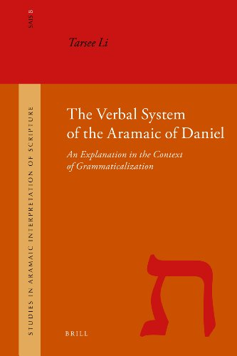 9789004175143: The Verbal System of the Aramaic of Daniel: An Explanation in the Context of Grammaticalization
