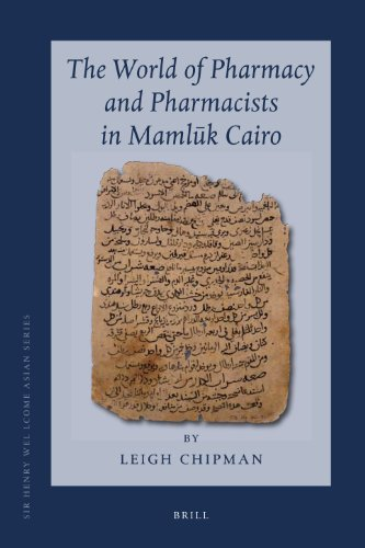 9789004176065: The World of Pharmacy and Pharmacists in Mamluk Cairo (Sir Henry Wellcome Asian Series)