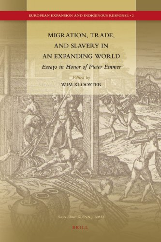 9789004176201: Migration, Trade, and Slavery in an Expanding World: Essays in Honor of Pieter Emmer (European Expansion and Indigenous Response)