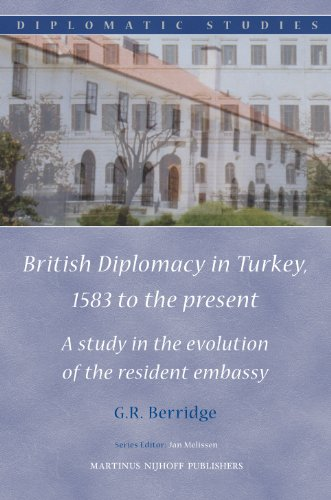 9789004176393: British Diplomacy in Turkey, 1583 to the present (Diplomatic Studies)