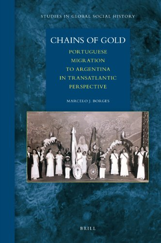 9789004176485: Chains of Gold: Portuguese Migration to Argentina in Transatlantic Perspective (Studies in Global Social History)