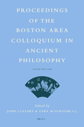 Proceedings of the Boston Area Colloquium in Ancient Philosophy: Volume XXIV (2008) (Proceedings of...