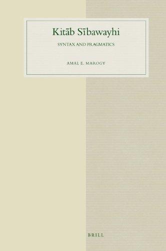 Kitab Sibawayhi: Syntax and Pragmatics (Hardback): Amal Elesha Marogy