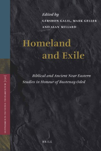 Homeland and Exile: Biblical and Ancient Near Eastern Studies in Honour of Bustenay Oded (Hardback)
