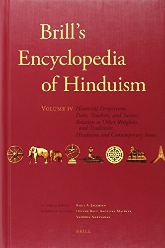 9789004178953: Brill's Encyclopedia of Hinduism. Volume Four: Historical Perspectives, Poets, Teachers, and Saints, Relation to Other Religions and Traditions. of Oriental Studies: Section 2; South Asia