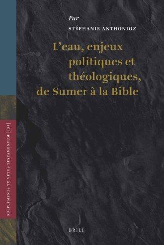 9789004178984: L'eau, enjeux politiques et théologiques, de Sumer à la Bible (Supplements to the Vetus Testamentum) (German Edition)