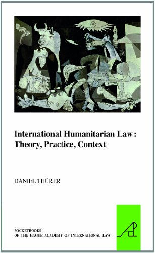 9789004179103: International Humanitarian Law: Theory, Practice, Context (The Pocket Books of the Hague Academy of International Law)