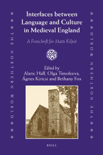 Interfaces between Language and Culture in Medieval England A Festschrift for Matti Kilpio: Hall, ...