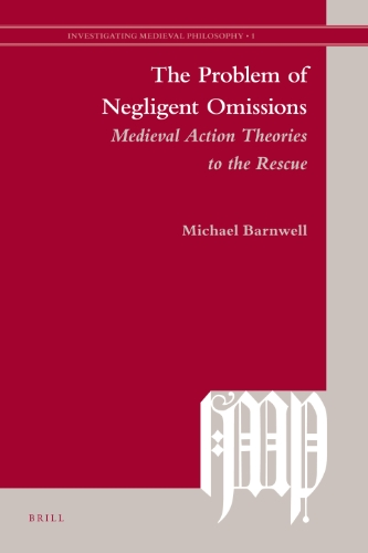9789004181359: The Problem of Negligent Omissions (Investigating Medieval Philosophy)