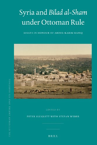 9789004181939: Syria and Bilad al-Sham under Ottoman Rule (The Ottoman Empire and Its Heritage: Politics, Society and Economy)