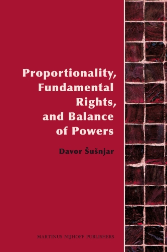 9789004182868: Proportionality, Fundamental Rights and Balance of Powers