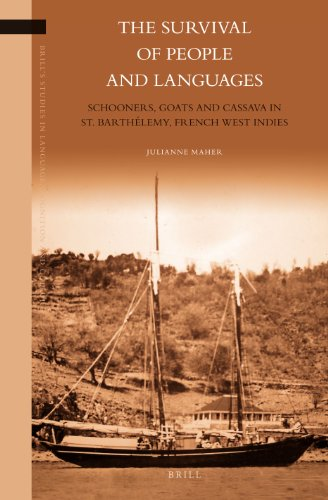 9789004183261: The Survival of People and Languages: Schooners, Goats and Cassava in St. Barthélemy, French West Indies (Brill's Studies in Language, Cognition and Culture)