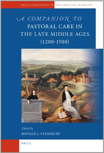 9789004183537: A Companion to Pastoral Care in the Late Middle Ages (1200-1500) (Brill's Companions to the Christian Tradition)