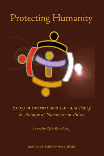 Protecting Humanity: Essays in International Law and Policy in Honour of Navanethem Pillay (...