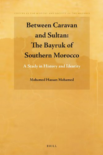 9789004183797: Between Caravan and Sultan: The Bayrouk of Southern Morocco: Study in History and Identity (Studies in the History and Society of the Maghrib)