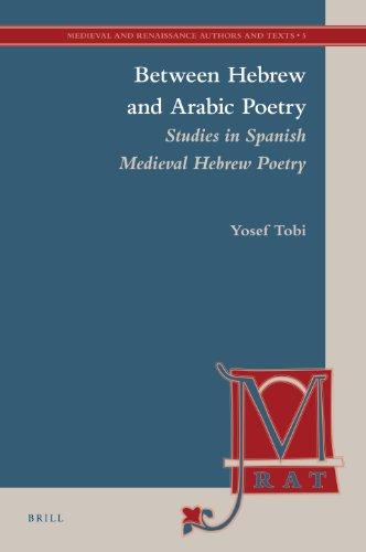 Between Hebrew and Arabic Poetry: Studies in Spanish Medieval Hebrew Poetry (Medieval and ...