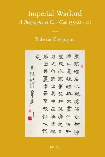 Imperial Warlord: A Biography of Cao Cao, 155-220 AD (Hardback): Rafe de Crespigny