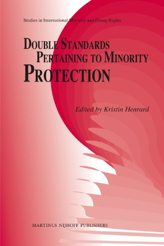 Double Standards Pertaining to Minority Protection (Studies in International Minority and Group ...