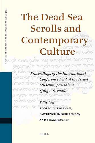 The Dead Sea Scrolls and Contemporary Culture: Proceedings of the International Conference Held at ...