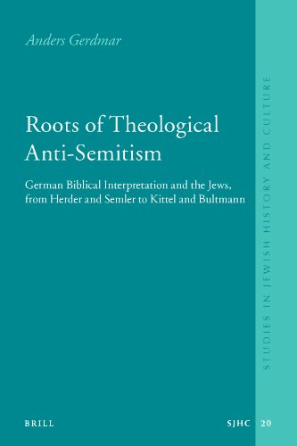 9789004186217: Roots of Theological Anti-Semitism: German Biblical Interpretation and the Jews, from Herder and Semler to Kittel and Bultmann (Studies in Jewish History and Culture)