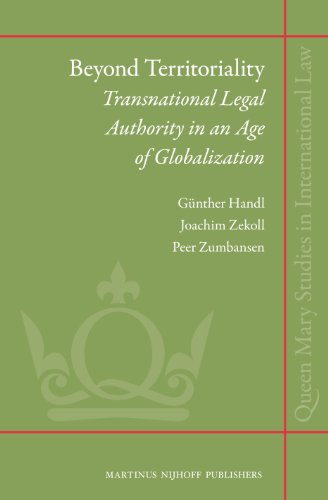 9789004186477: Beyond Territoriality: Transnational Legal Authority in an Age of Globalization (Queen Mary Studies in International Law)