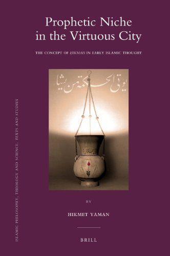 9789004186620: Prophetic Niche in the Virtuous City (Islamic Philosophy, Theology and Science. Texts and Studies)