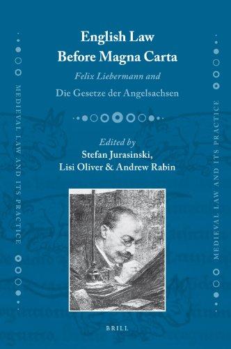 9789004187566: English Law Before Magna Carta: Felix Liebermann and Die Gesetze Der Angelsachsen (Medieval Law and Its Practice)