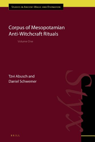 Corpus of Mesopotamian Anti-witchcraft Rituals (Hardback): Tzvi Abusch, Daniel Schwemer