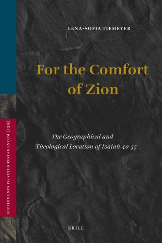 For the Comfort of Zion: The Geographical and Theological Location of Isaiah 40-55 (Hardback): ...