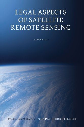 Legal Aspects of Satellite Remote Sensing (Studies in Space Law): Atsuyo Ito