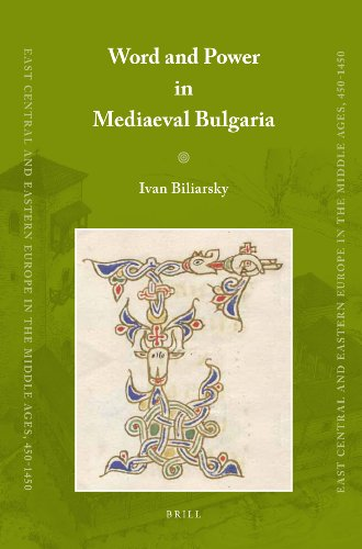 9789004191457: Word and Power in Mediaeval Bulgaria (East Central and Eastern Europe in the Middle Ages, 450-1450)