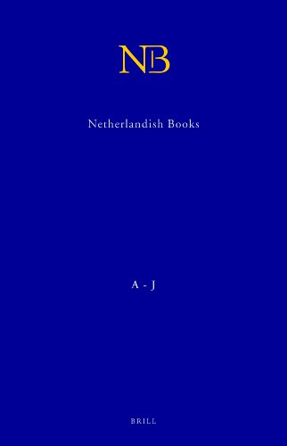 Netherlandish Books: Books Published in the Low Countries and Dutch Books Printed Abroad Before ...