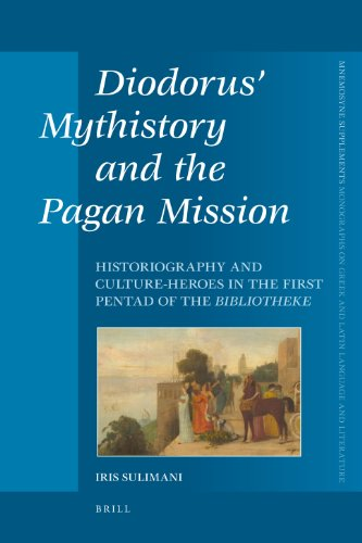 9789004194069: Diodorus' Mythistory and the Pagan Mission (Mnemosyne, Supplements)