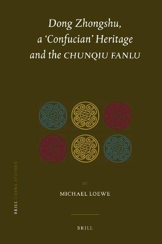 9789004194656: Dong Zhongshu, a Confucian Heritage and the Chunqiu fanlu (China Studies)