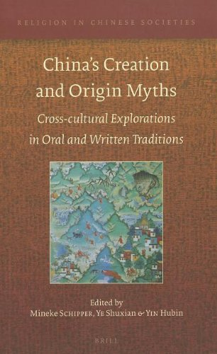 China s Creation and Origin Myths: Cross-cultural Explorations in Oral and Written Traditions (...