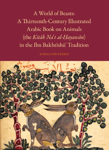 9789004201002: A World of Beasts: A Thirteenth-Century Illustrated Arabic Book on Animals (the