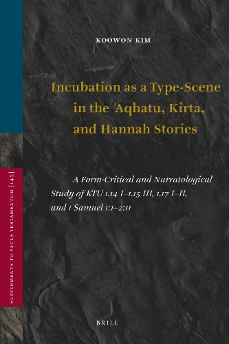 Incubation as a Type-scene in the Aqhatu, Kirta, and Hannah Stories: A Form-critical and ...