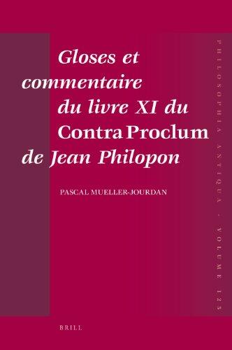 9789004202467: Gloses et commentaire du livre XI du Contra Proclum de Jean Philopon (Philosophia Antiqua)