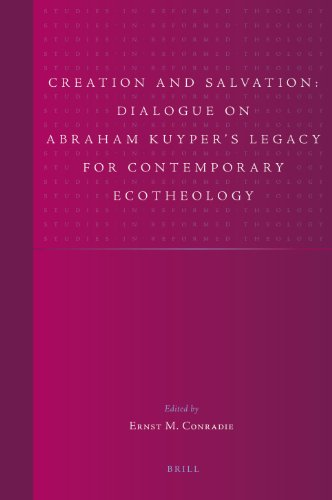 9789004203365: Creation and Salvation: Dialogue on Abraham Kuypers Legacy for Contemporary Ecotheology (Studies in Reformed Theology)