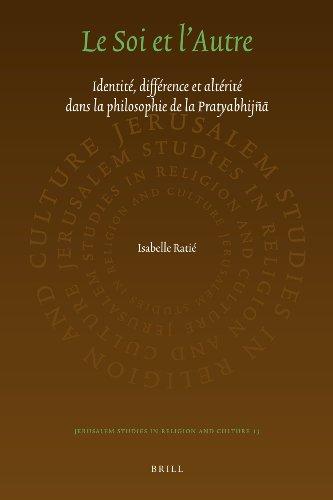Le Soi et L autre: Identite, Difference et Alterite Dans la Philosophie de la Pratyabhijna (...