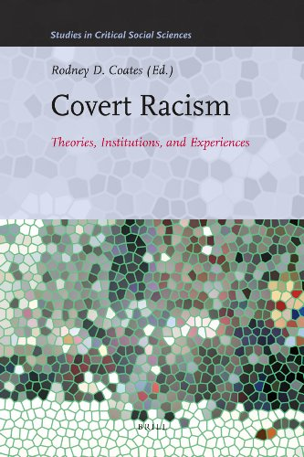 9789004203655: Covert Racism: Theories, Institutions, and Experiences (Studies in Critical Social Sciences)