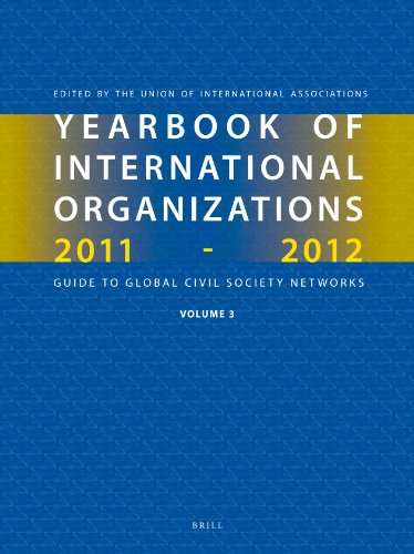 Yearbook of International Organizations 2011-2012 (Volume 3) (Yearbook of International ...