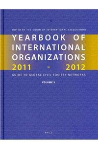 Yearbook of International Organizations 2011-2012: Statistics, Visualizations, and Patterns (...