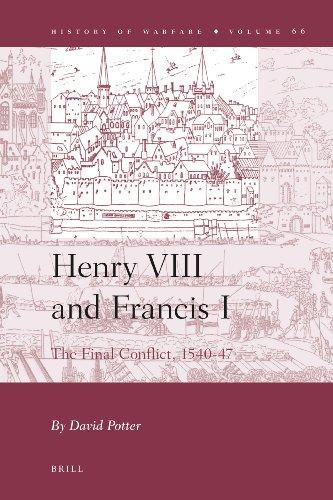 Henry VIII and Francis I: The Final Conflict, 1540-47 (Hardback): David Potter