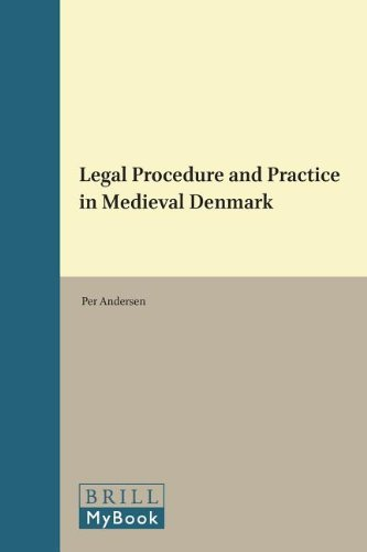 9789004204768: Legal Procedure and Practice in Medieval Denmark (Medieval Law and Its Practice)