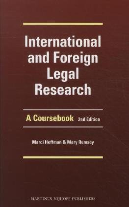 International and Foreign Legal Research: A Coursebook. Second Edition: Hoffman, Marcy; Hoffman, ...